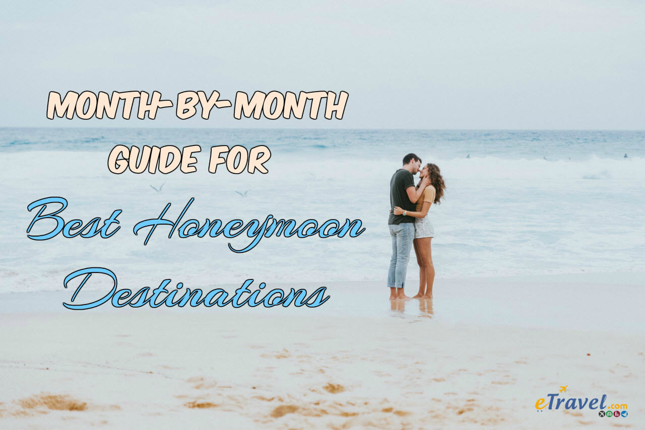 Top Honeymoon Destinations by Month
