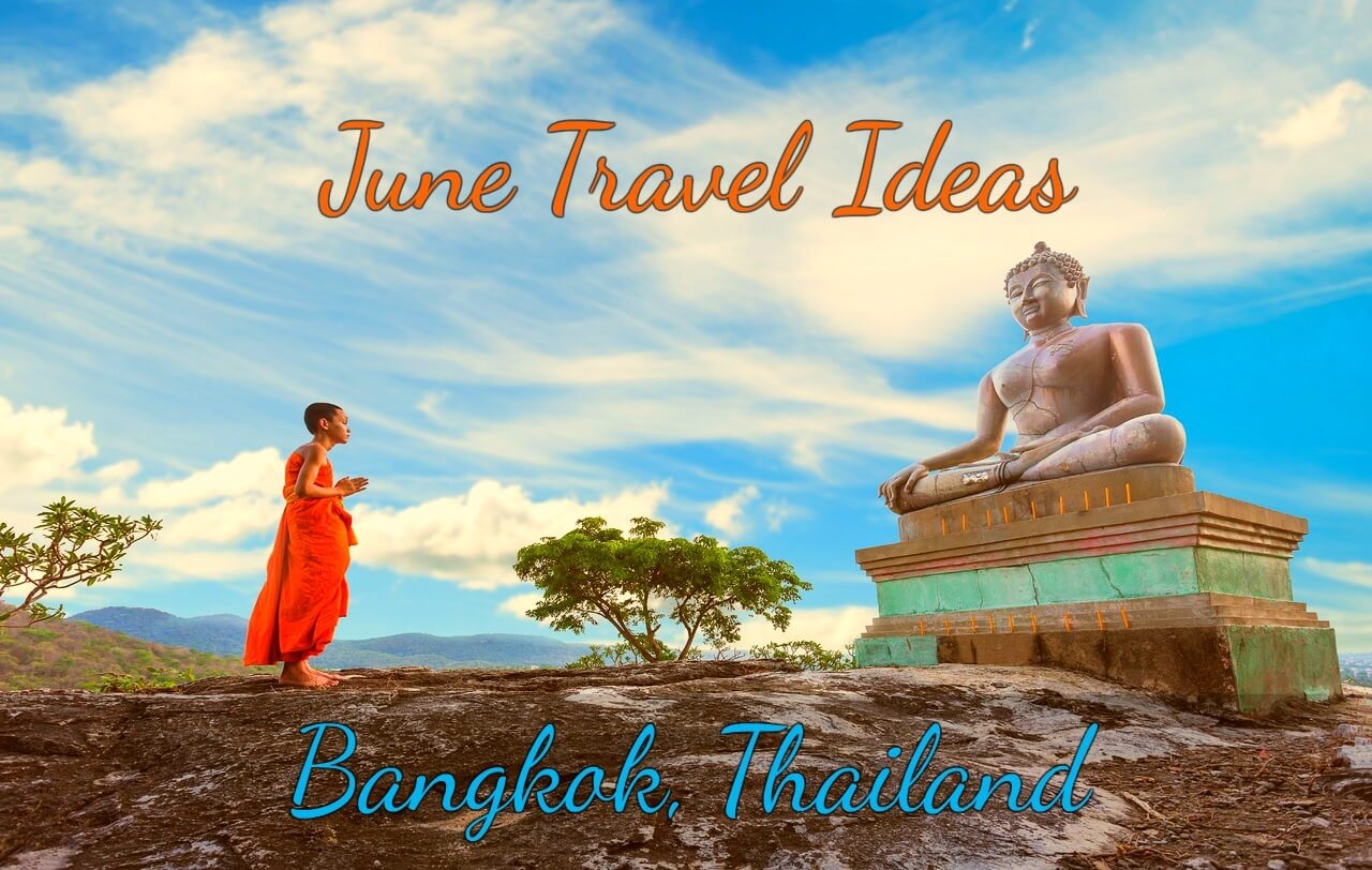 Bangkok- June Travel Ideas