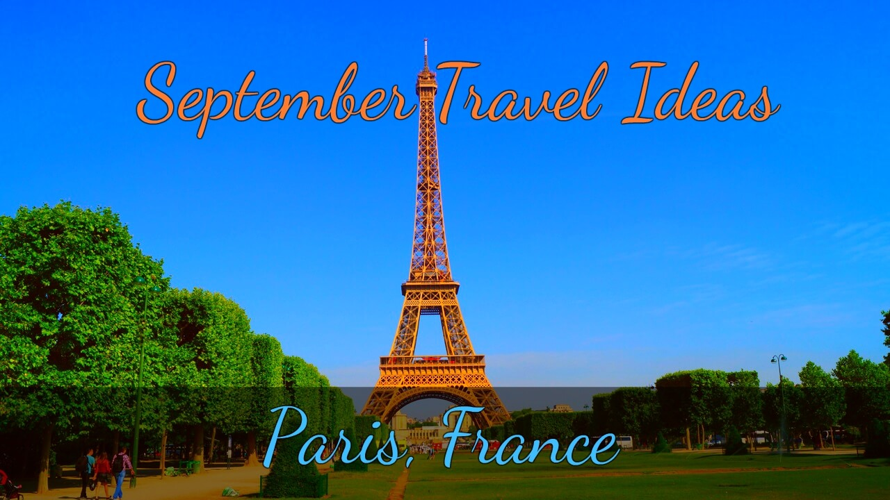 Paris- September Travel Ideas