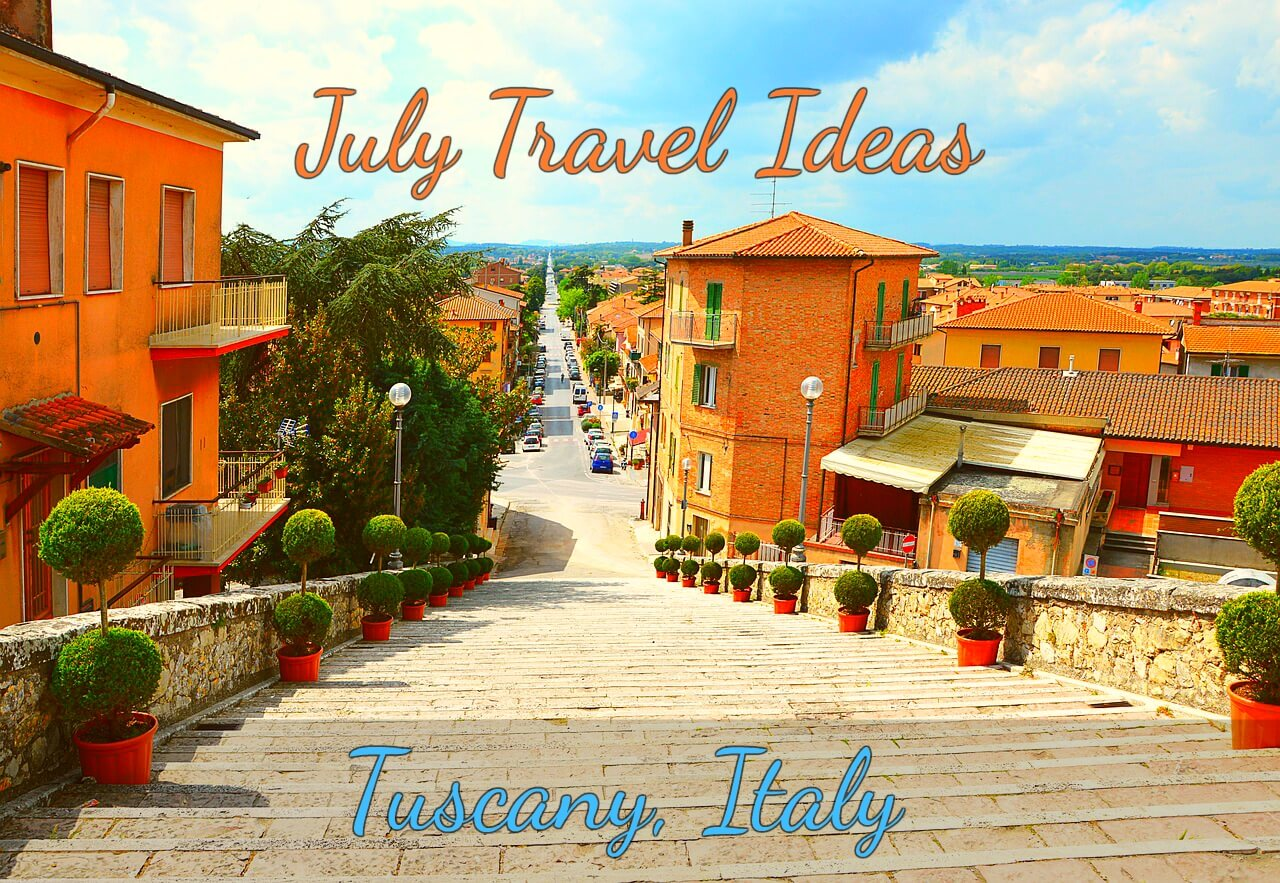 Tuscany- July Travel Ideas