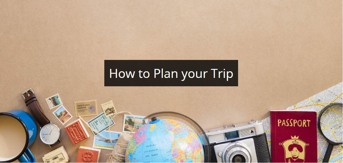 How to Plan Your Trip