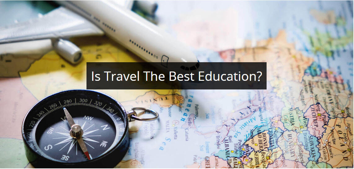 Is Travel The Best Education