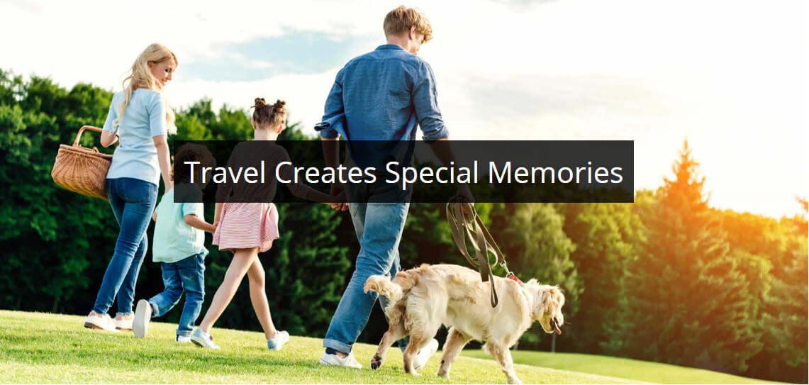 Travel Creates Special Memories
