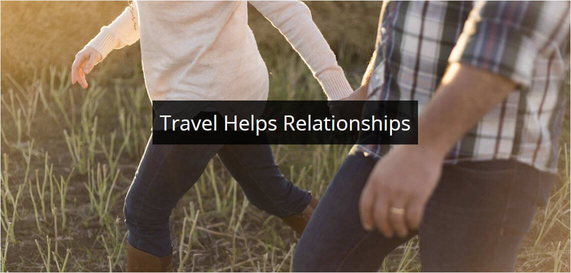 Travel Helps Relationships