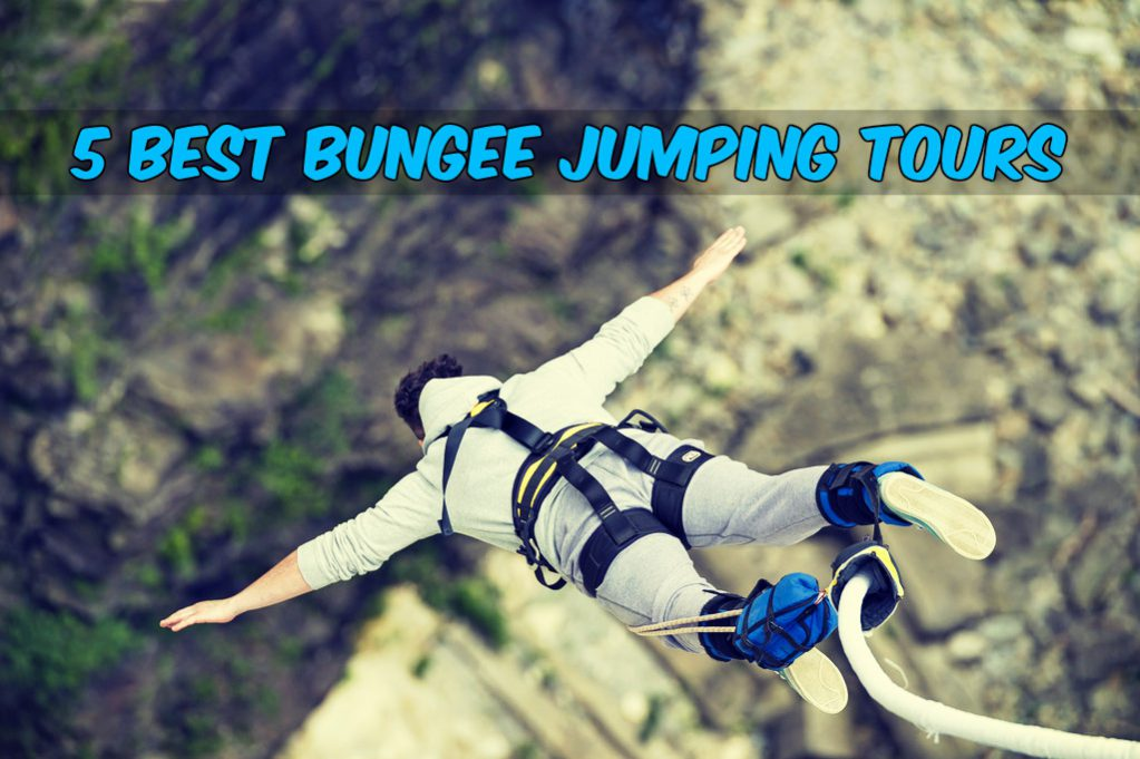 5 Best Bungee Jumping Tours