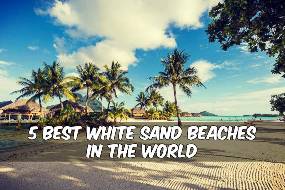 5 Best White Sand Beaches In The World
