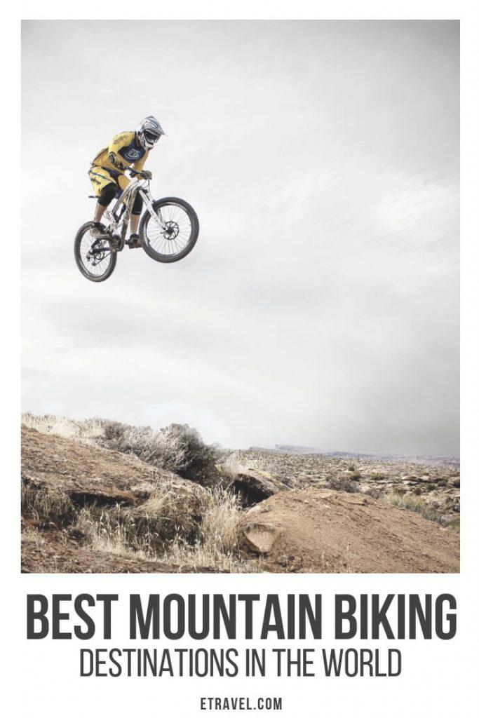 Pin- The best mountain biking destinations