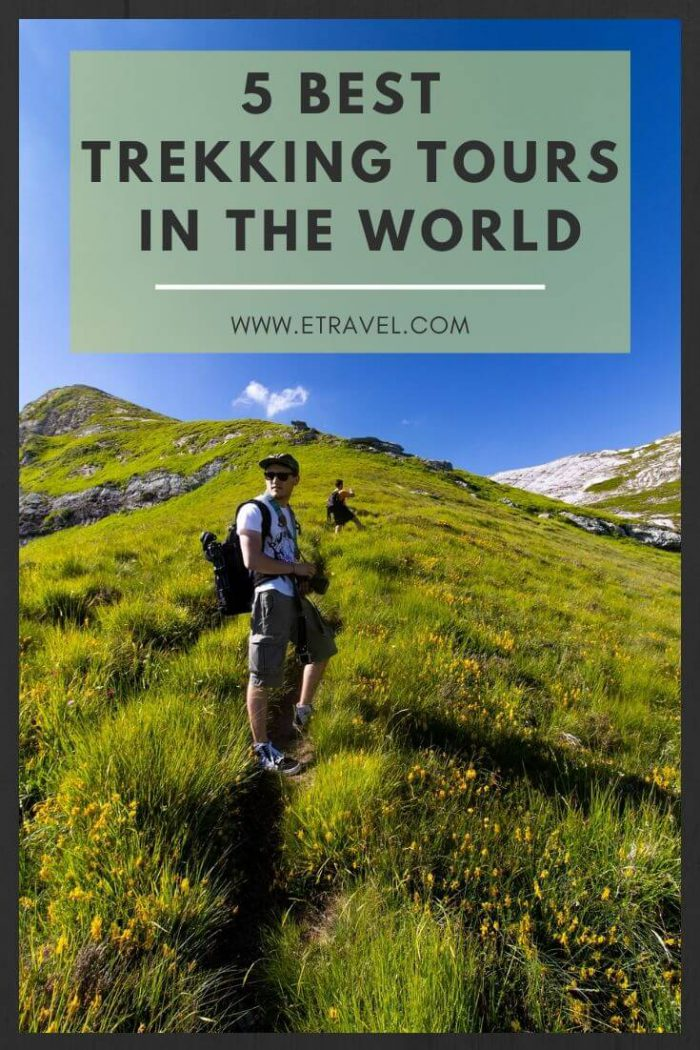 Pin- 5 Best Trekking Tours in the World
